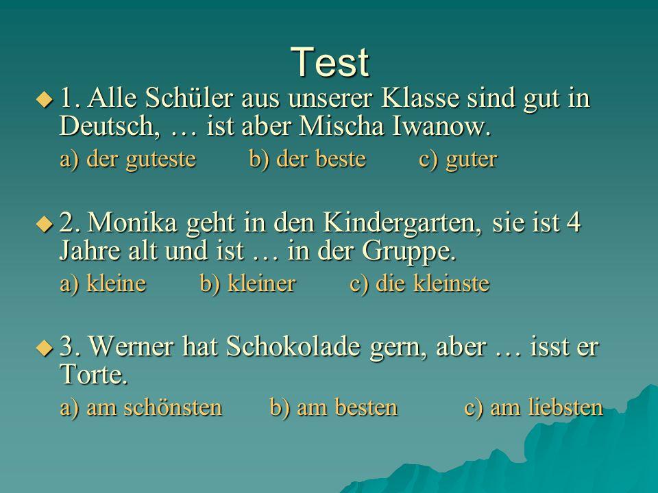 Test 1. Alle Schüler aus unserer Klasse sind gut in Deutsch, … ist aber Mischa Iwanow. 1. Alle Schüler aus unserer Klasse sind gut in Deutsch, … ist a
