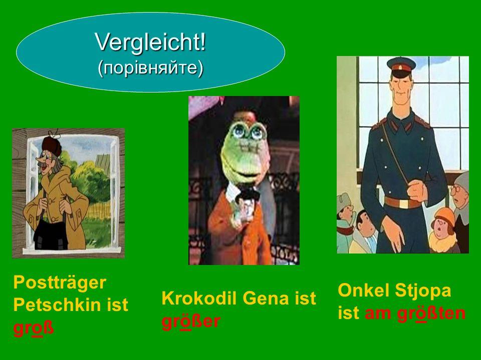 Postträger Petschkin ist groß Krokodil Gena ist größer Onkel Stjopa ist am größten