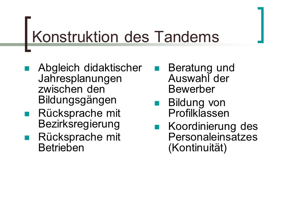 Organisation des Tandems 1.Jahr2. Jahr3. Jahr4. Jahr5.