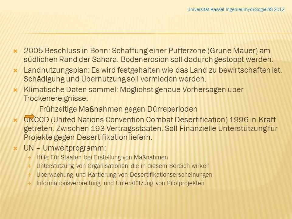 2005 Beschluss in Bonn: Schaffung einer Pufferzone (Grüne Mauer) am südlichen Rand der Sahara. Bodenerosion soll dadurch gestoppt werden. Landnutzungs