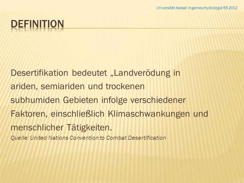 Desertifikation bedeutet Landverödung in ariden, semiariden und trockenen subhumiden Gebieten infolge verschiedener Faktoren, einschließlich Klimaschw
