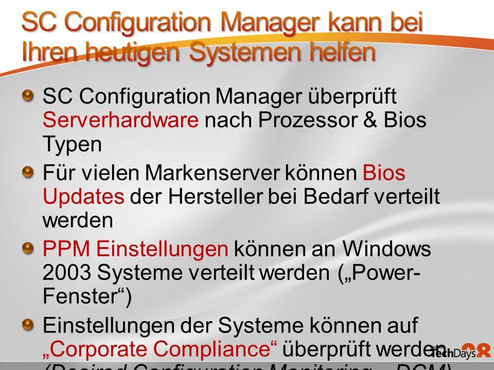 SC Configuration Manager überprüft Serverhardware nach Prozessor & Bios Typen Für vielen Markenserver können Bios Updates der Hersteller bei Bedarf ve
