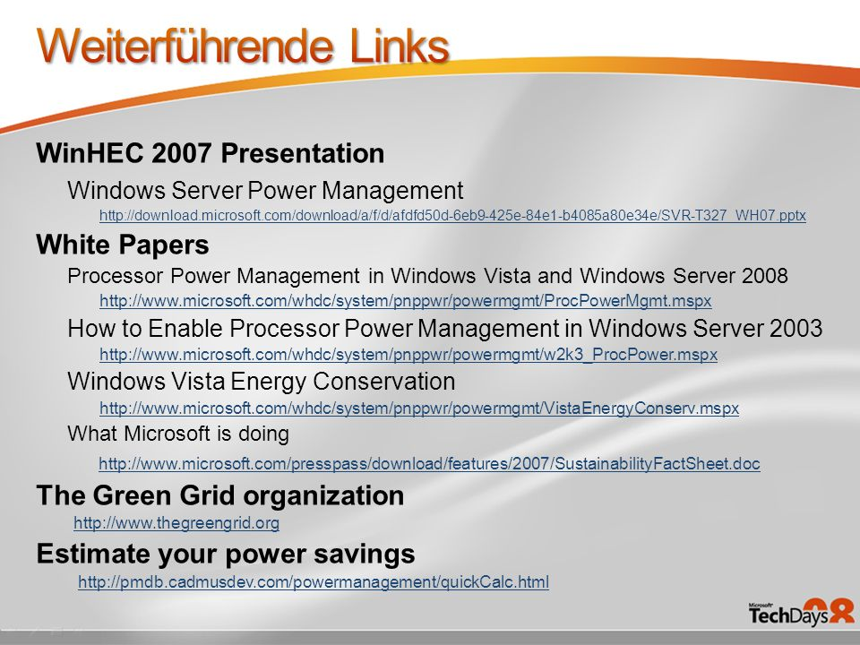 WinHEC 2007 Presentation Windows Server Power Management http://download.microsoft.com/download/a/f/d/afdfd50d-6eb9-425e-84e1-b4085a80e34e/SVR-T327_WH