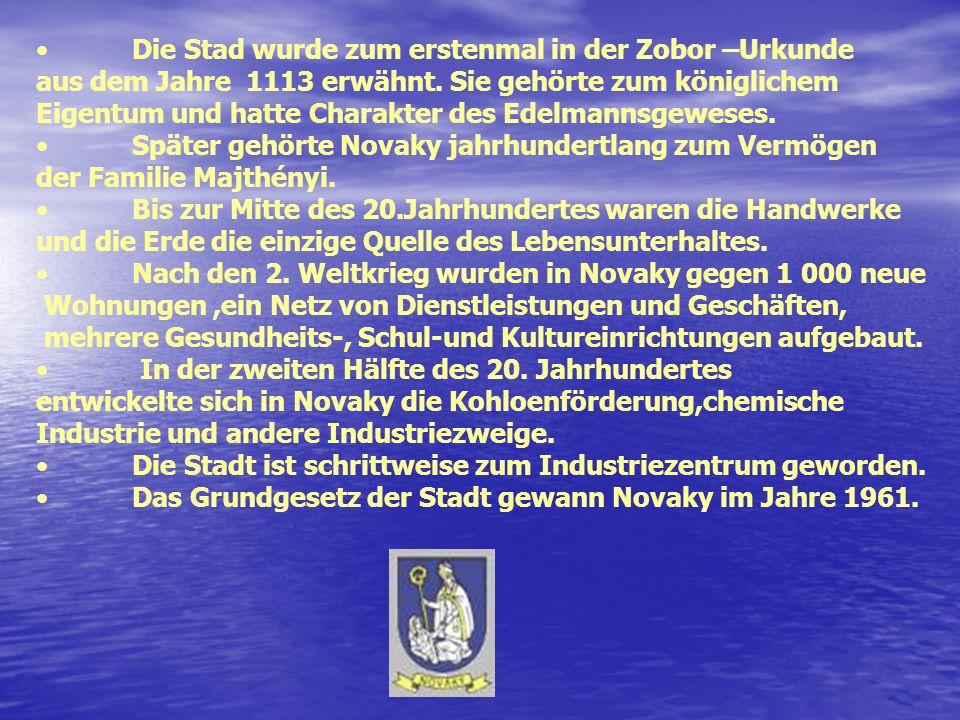 . Kto by chcel mať niečo, čo ešte nikdy nemal, bude musieť urobiť niečo, čo ešte nikdy neurobil Nováky Kreis: Prievidza (PD) Land: Trenčiansky kraj Anzahl der Einwohner: 4 402 die Höhe über dem Meer: 245m Stadtfläche: 19.37 km2 Vorwahl: 046 PLZ: 972 71 e-mail Stadtverwaltung (- Vertretung): munovaky@novaky.sk Web Adressen aus dieser Stadt: http://www.nv.mesto.sk Ing.Dušan Šimka, der Oberbürgermeister