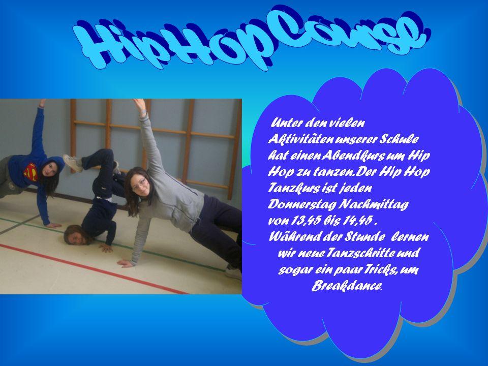 Unter den vielen Aktivitäten unserer Schule hat einen Abendkurs um Hip Hop zu tanzen.