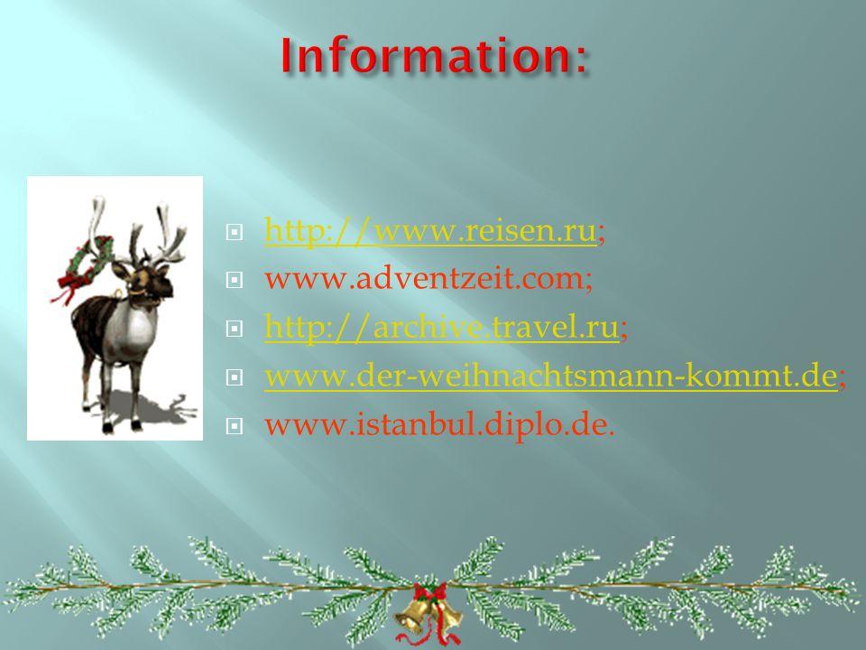 http://www.reisen.ru; http://www.reisen.ru www.adventzeit.com; http://archive.travel.ru; http://archive.travel.ru www.der-weihnachtsmann-kommt.de; www.der-weihnachtsmann-kommt.de www.istanbul.diplo.de.