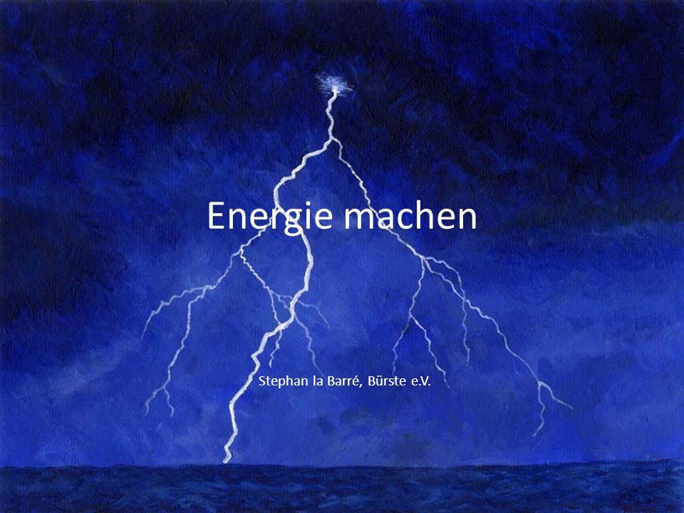 Energie machen Stephan la Barré, Bürste e.V.