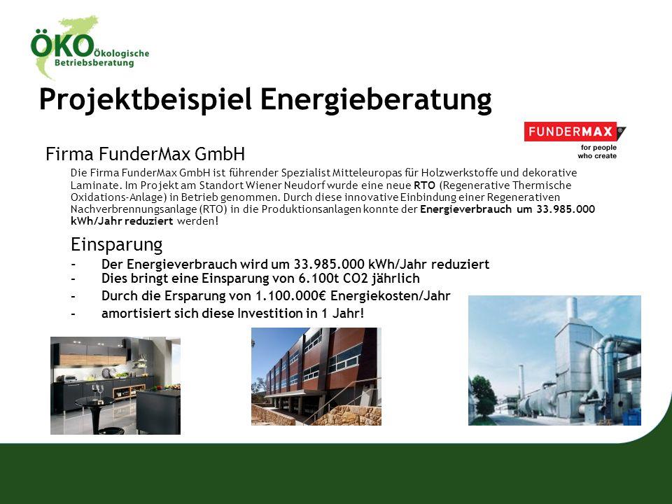 Projektbeispiel Energieberatung Firma FunderMax GmbH Die Firma FunderMax GmbH ist führender Spezialist Mitteleuropas für Holzwerkstoffe und dekorative