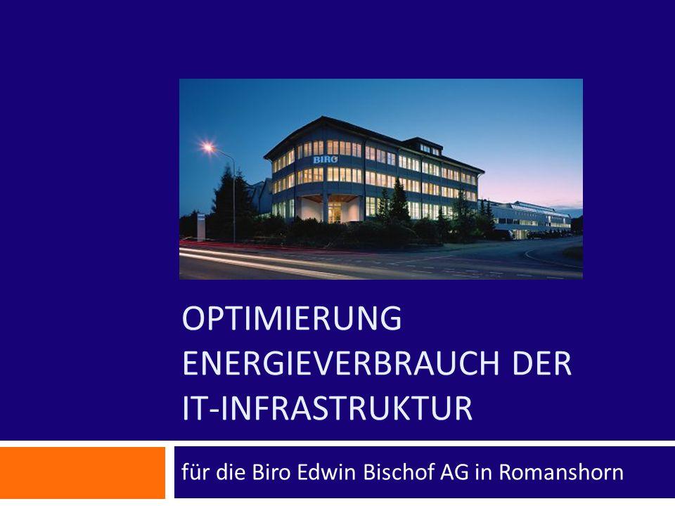 OPTIMIERUNG ENERGIEVERBRAUCH DER IT-INFRASTRUKTUR für die Biro Edwin Bischof AG in Romanshorn