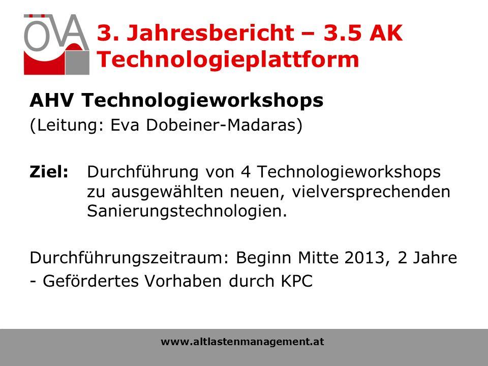 3. Jahresbericht – 3.5 AK Technologieplattform AHV Technologieworkshops (Leitung: Eva Dobeiner-Madaras) Ziel: Durchführung von 4 Technologieworkshops