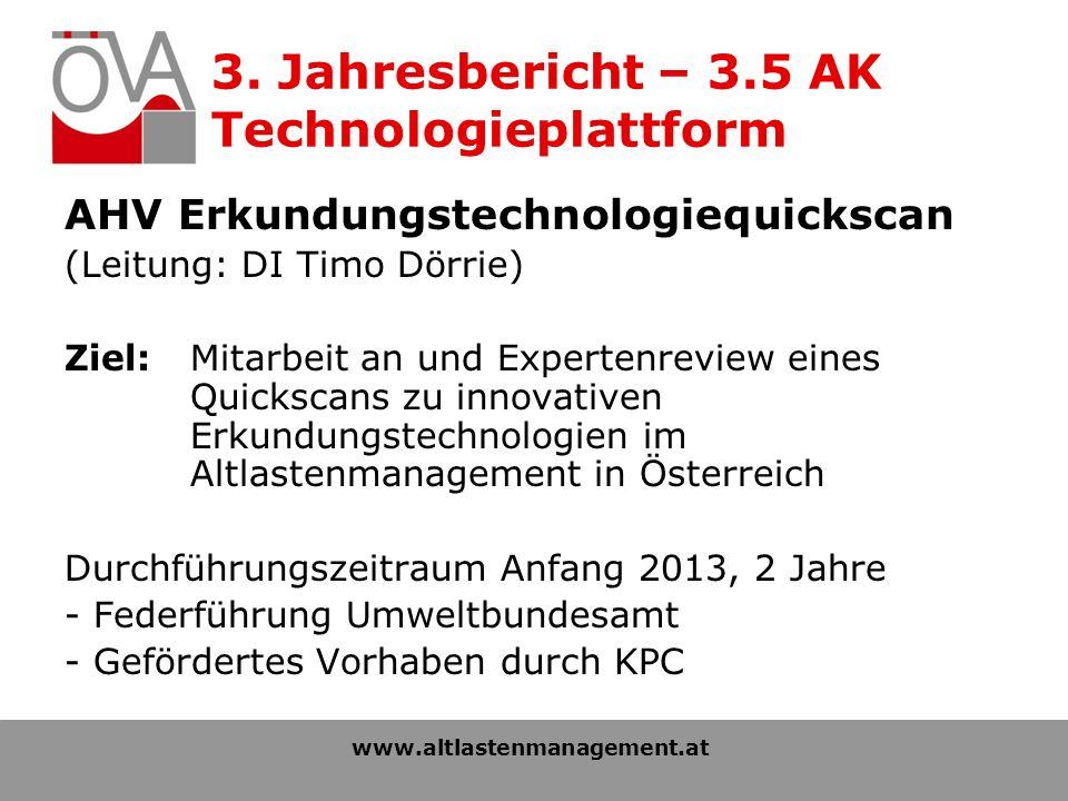 3. Jahresbericht – 3.5 AK Technologieplattform AHV Erkundungstechnologiequickscan (Leitung: DI Timo Dörrie) Ziel: Mitarbeit an und Expertenreview eine