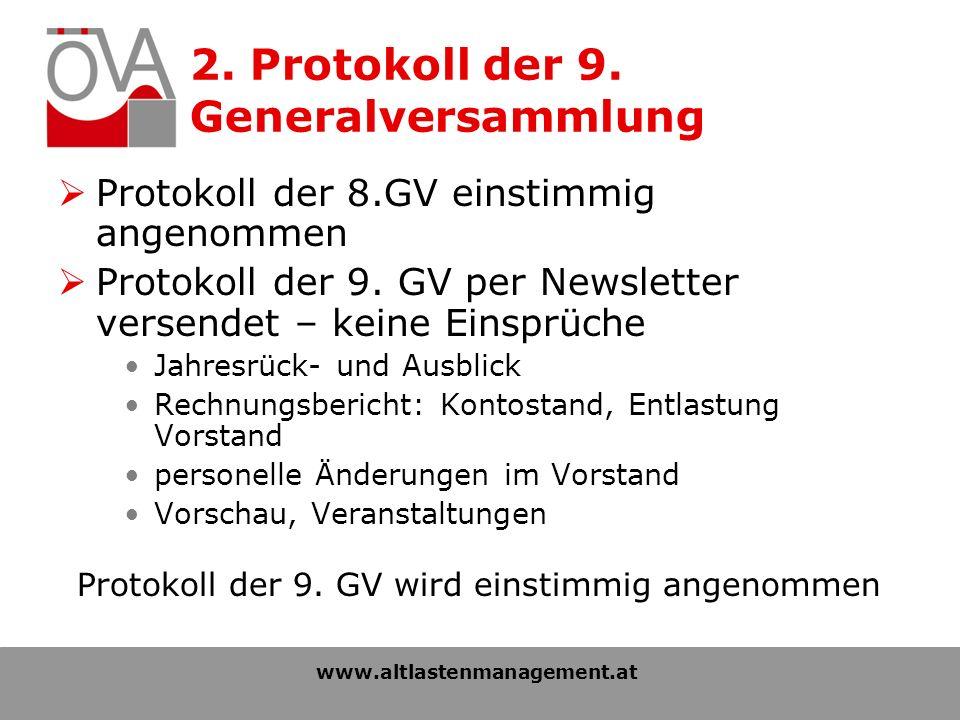 2. Protokoll der 9. Generalversammlung Protokoll der 8.GV einstimmig angenommen Protokoll der 9.