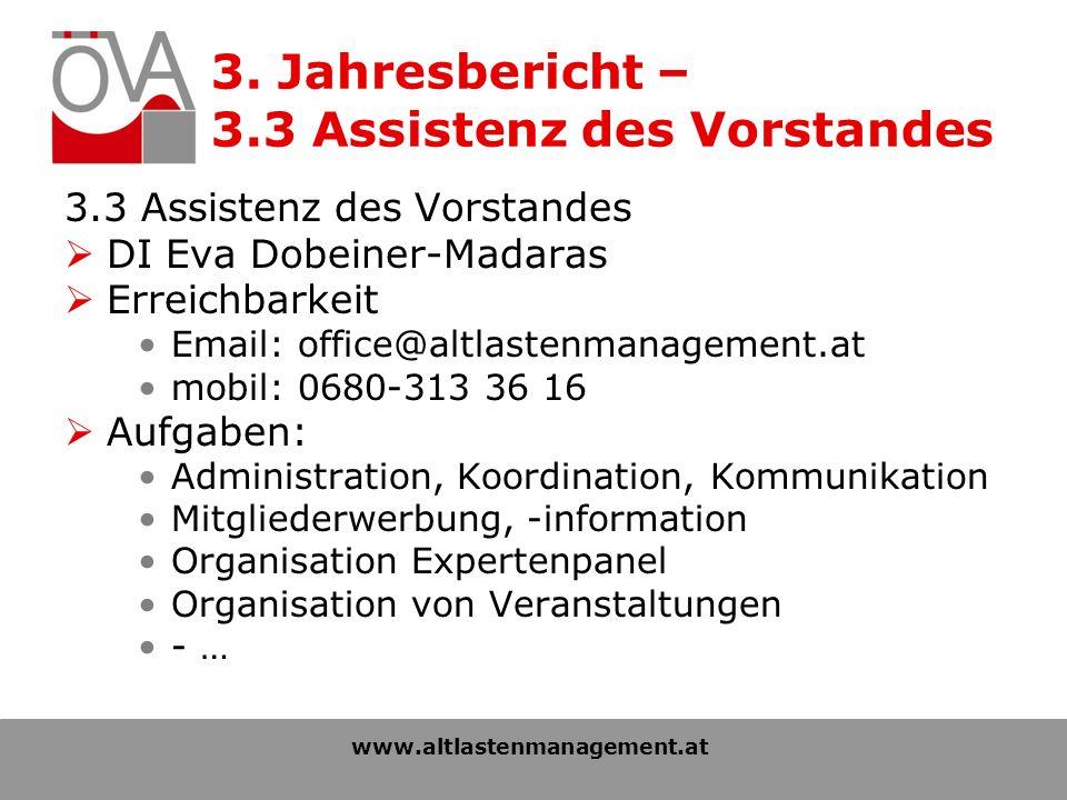 3. Jahresbericht – 3.3 Assistenz des Vorstandes 3.3 Assistenz des Vorstandes DI Eva Dobeiner-Madaras Erreichbarkeit Email: office@altlastenmanagement.