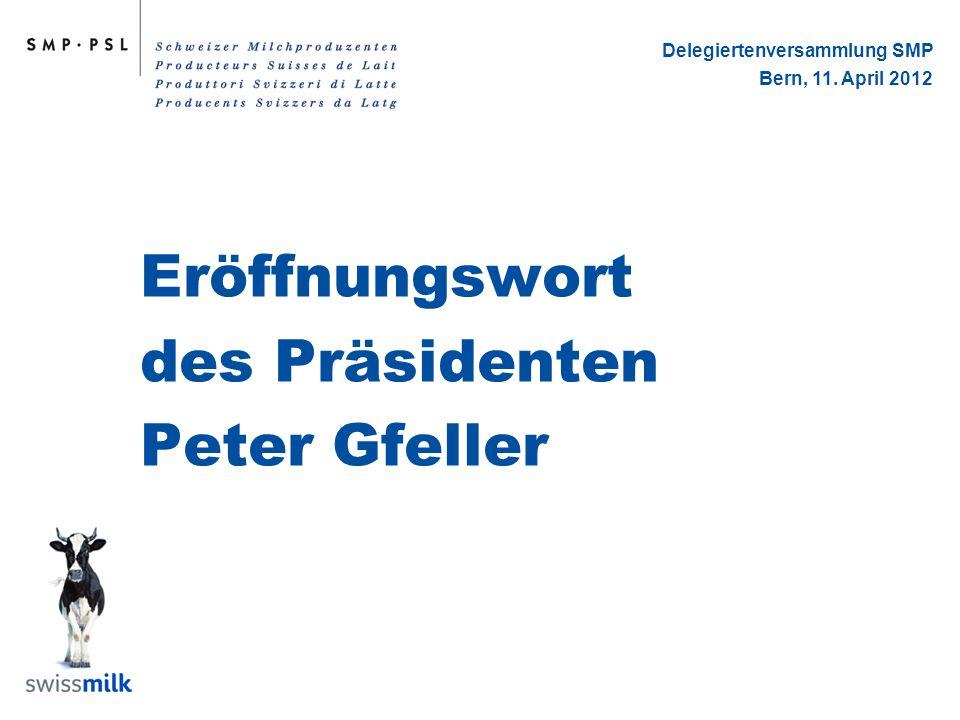 Eröffnungswort des Präsidenten Peter Gfeller Delegiertenversammlung SMP Bern, 11. April 2012