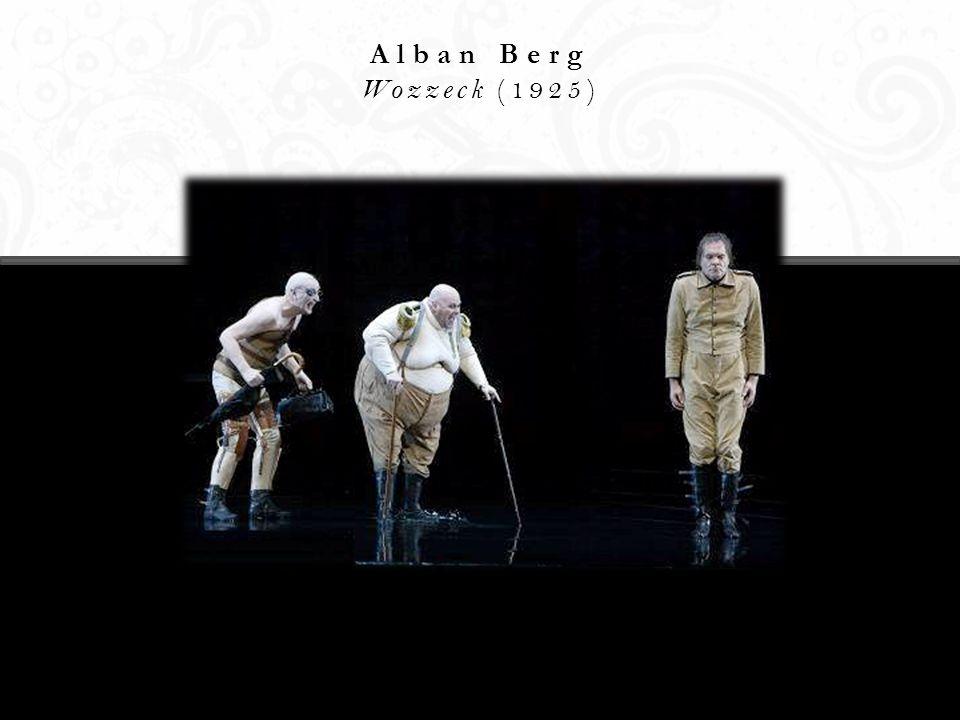 Alban Berg Wozzeck (1925)