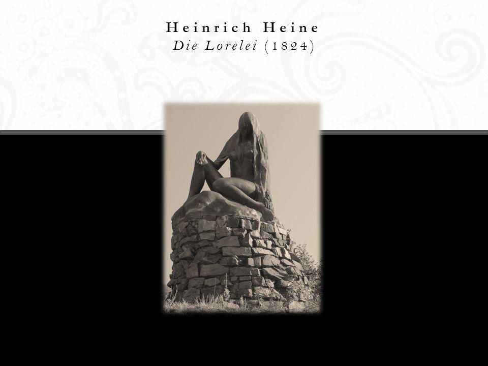 Heinrich Heine Die Lorelei (1824)