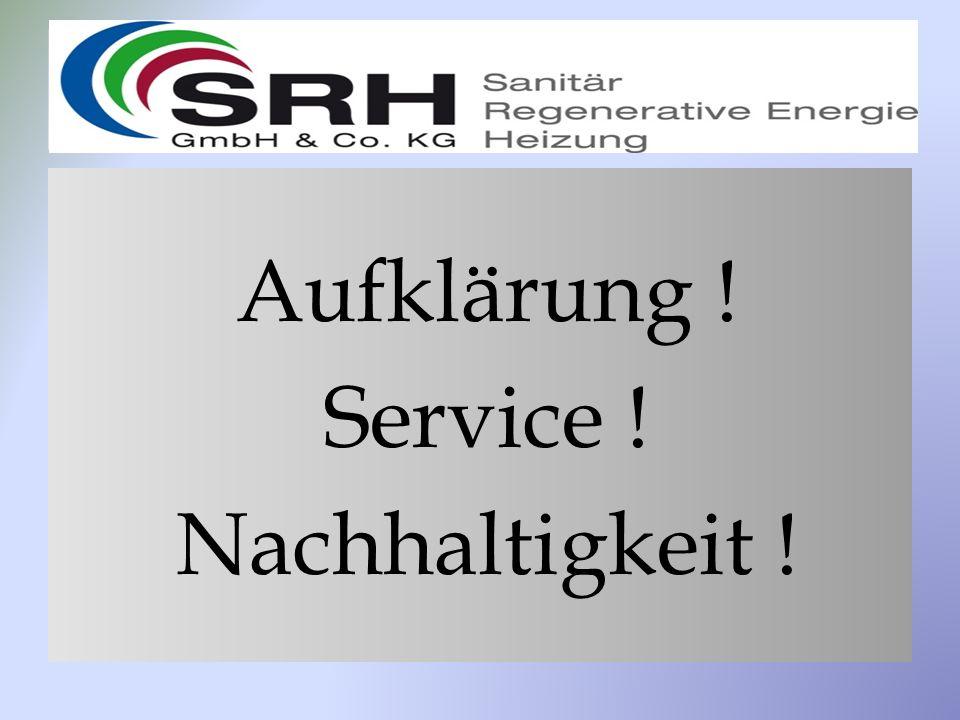 Aufklärung ! Service ! Nachhaltigkeit !