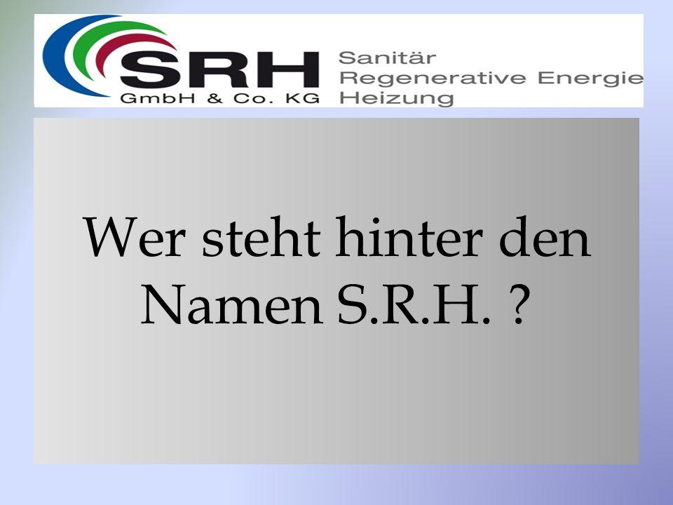 Wer steht hinter den Namen S.R.H.