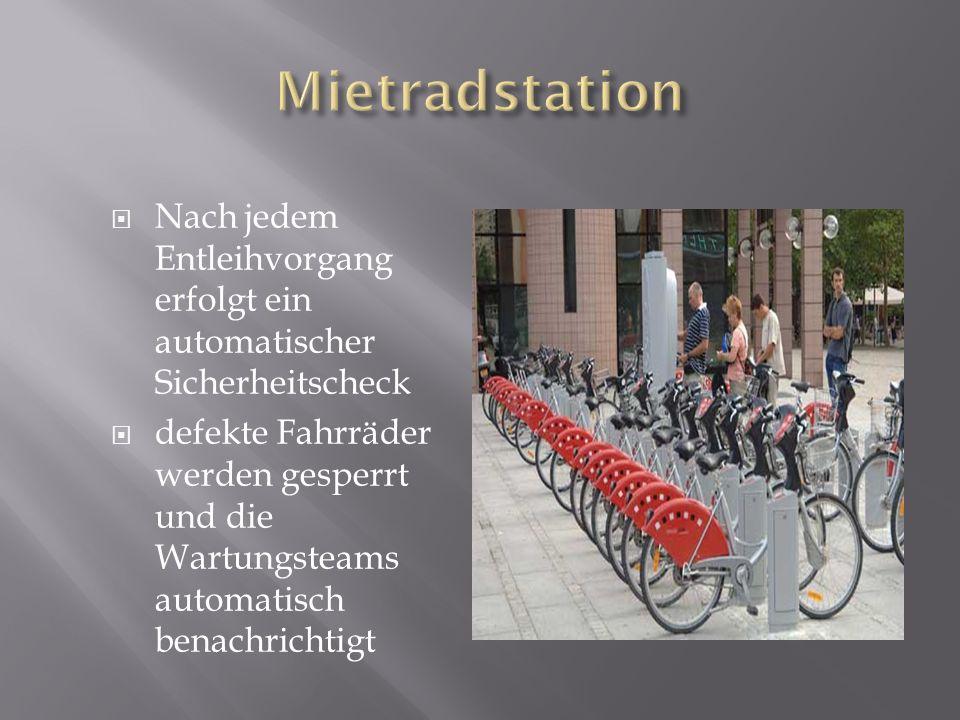 Nach jedem Entleihvorgang erfolgt ein automatischer Sicherheitscheck defekte Fahrräder werden gesperrt und die Wartungsteams automatisch benachrichtig
