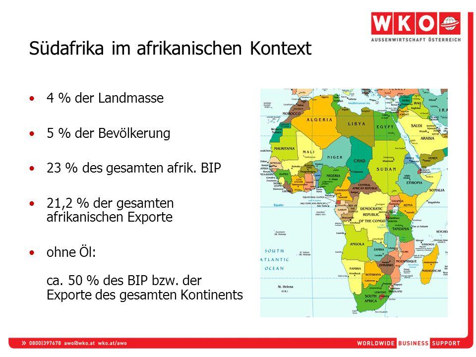 Südafrika im afrikanischen Kontext 4 % der Landmasse 5 % der Bevölkerung 23 % des gesamten afrik. BIP 21,2 % der gesamten afrikanischen Exporte ohne Ö