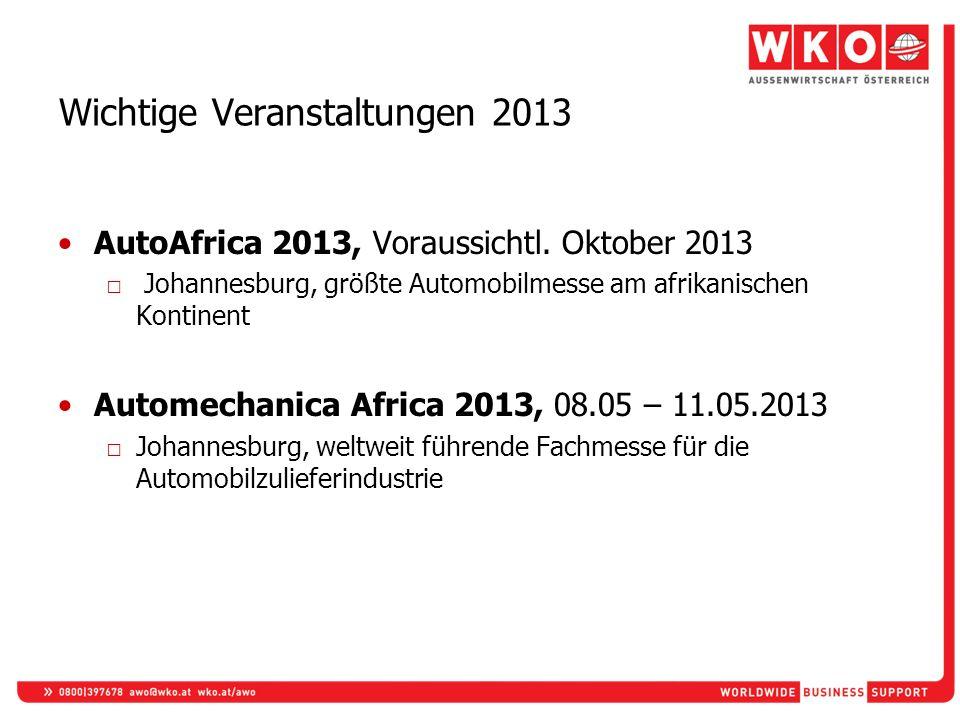 Wichtige Veranstaltungen 2013 AutoAfrica 2013, Voraussichtl. Oktober 2013 Johannesburg, größte Automobilmesse am afrikanischen Kontinent Automechanica