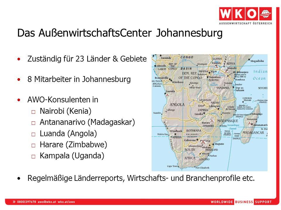 Das AußenwirtschaftsCenter Johannesburg Zuständig für 23 Länder & Gebiete 8 Mitarbeiter in Johannesburg AWO-Konsulenten in Nairobi (Kenia) Antananariv