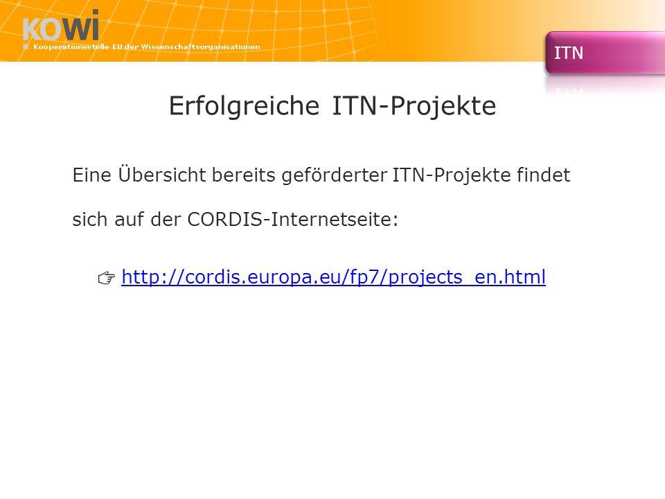 Erfolgreiche ITN-Projekte Eine Übersicht bereits geförderter ITN-Projekte findet sich auf der CORDIS-Internetseite: http://cordis.europa.eu/fp7/projec
