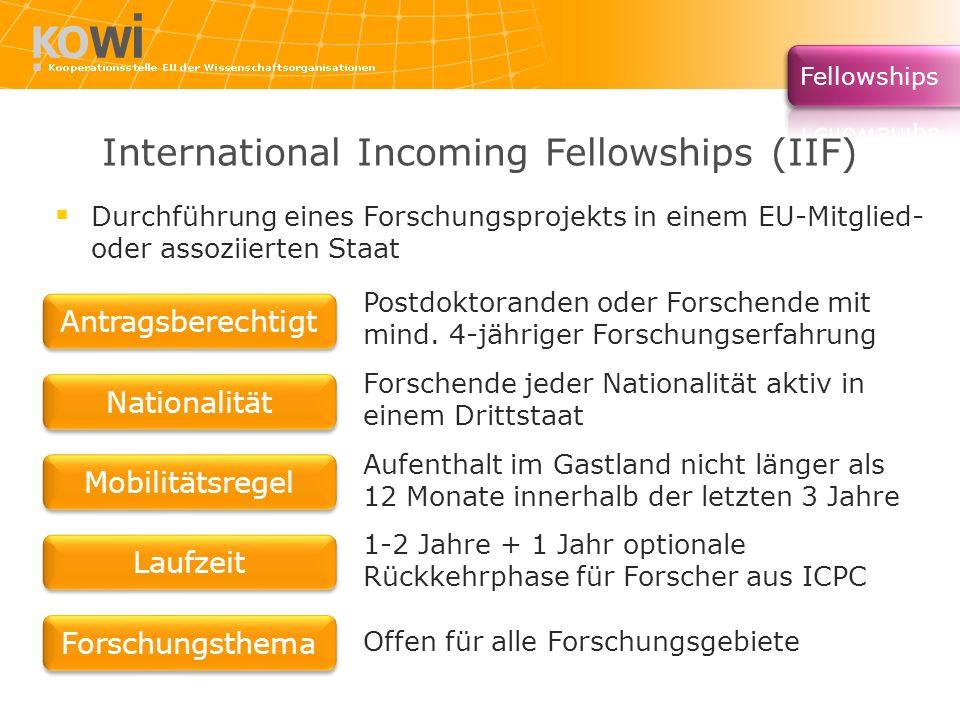 International Incoming Fellowships (IIF) Postdoktoranden oder Forschende mit mind. 4-jähriger Forschungserfahrung Forschende jeder Nationalität aktiv
