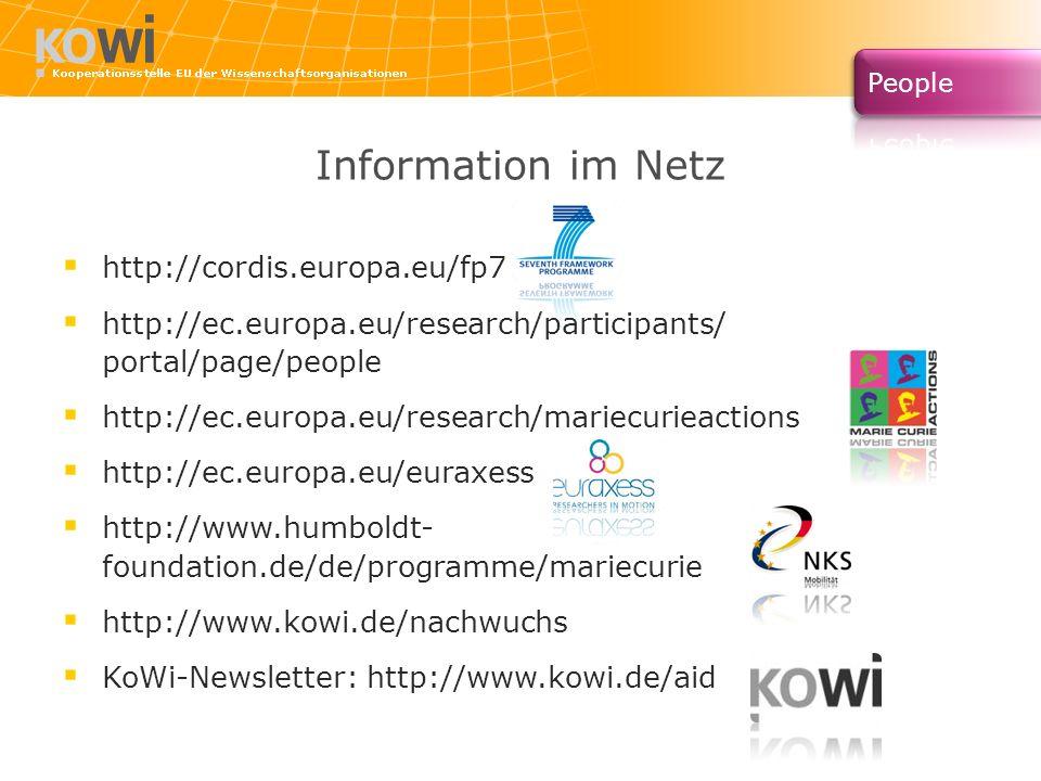 Information im Netz http://cordis.europa.eu/fp7 http://ec.europa.eu/research/participants/ portal/page/people http://ec.europa.eu/research/mariecuriea