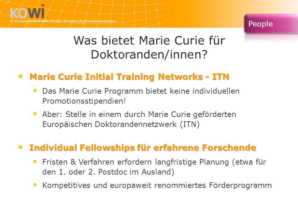 Was bietet Marie Curie für Doktoranden/innen? Marie Curie Initial Training Networks - ITN Marie Curie Initial Training Networks - ITN Das Marie Curie