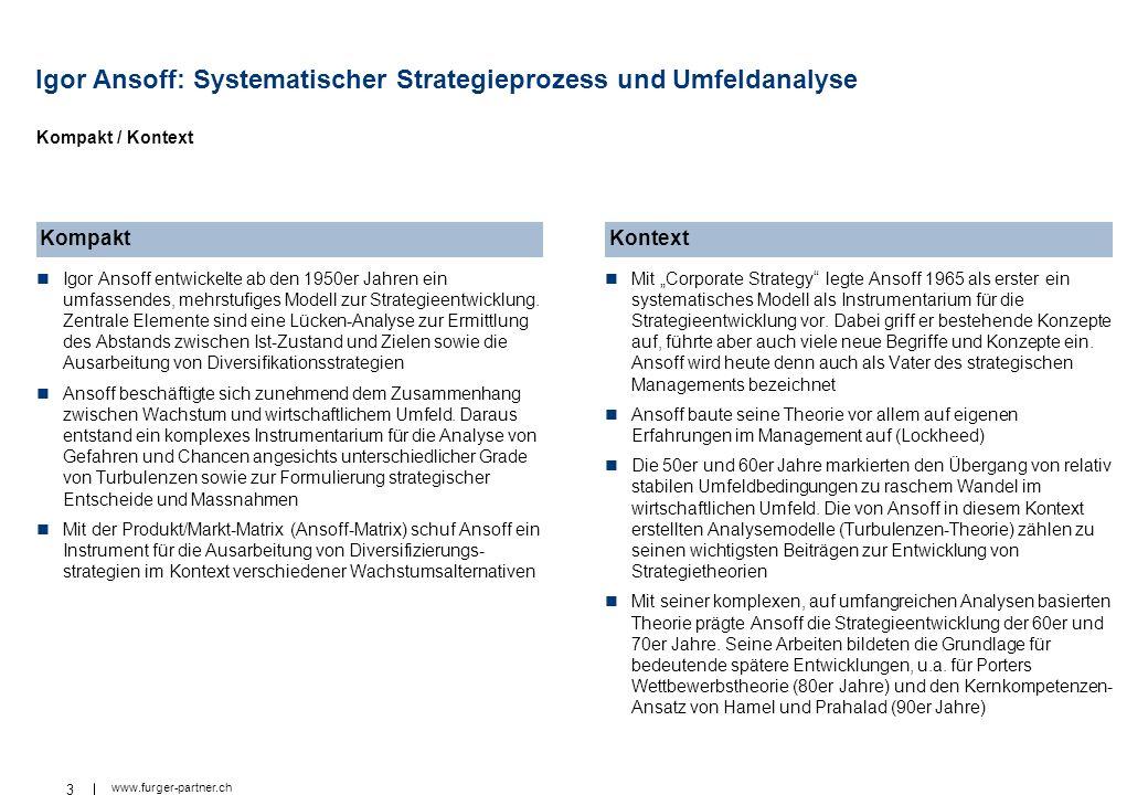 3 www.furger-partner.ch Igor Ansoff: Systematischer Strategieprozess und Umfeldanalyse Igor Ansoff entwickelte ab den 1950er Jahren ein umfassendes, m