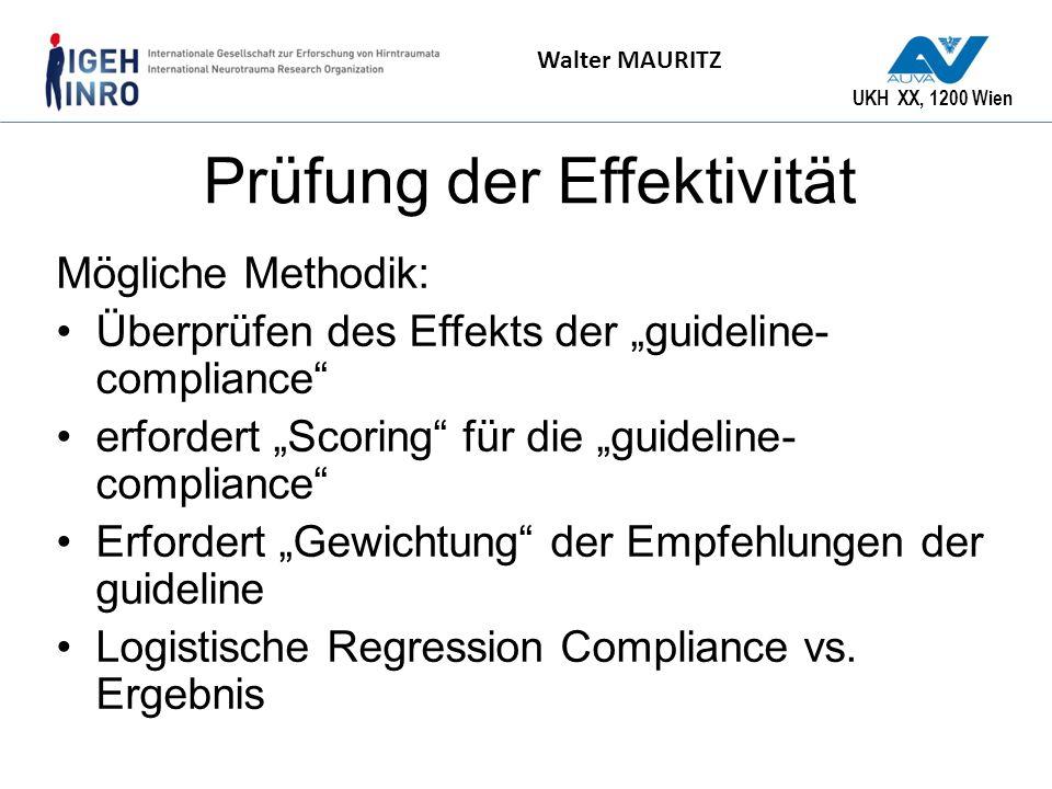 UKH XX, 1200 Wien Walter MAURITZ Prüfung der Effektivität Mögliche Methodik: Überprüfen des Effekts der guideline- compliance erfordert Scoring für di
