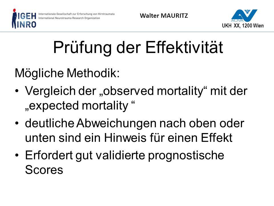 UKH XX, 1200 Wien Walter MAURITZ Prüfung der Effektivität Mögliche Methodik: Vergleich der observed mortality mit der expected mortality deutliche Abw