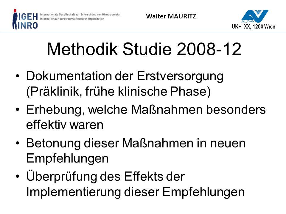 UKH XX, 1200 Wien Walter MAURITZ Methodik Studie 2008-12 Dokumentation der Erstversorgung (Präklinik, frühe klinische Phase) Erhebung, welche Maßnahme