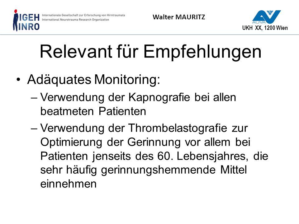 UKH XX, 1200 Wien Walter MAURITZ Relevant für Empfehlungen Adäquates Monitoring: –Verwendung der Kapnografie bei allen beatmeten Patienten –Verwendung