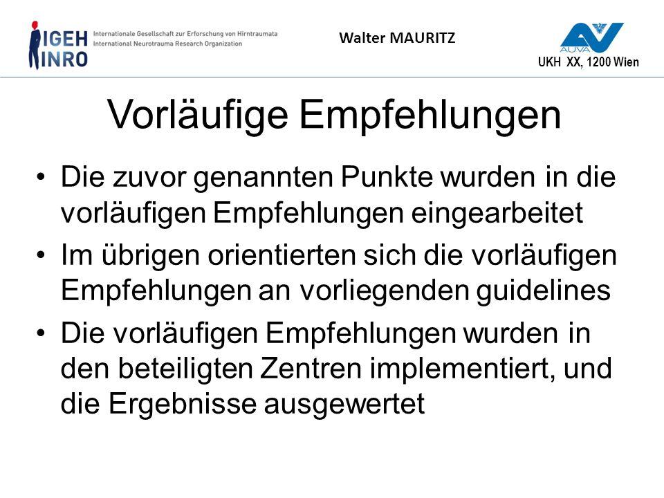 UKH XX, 1200 Wien Walter MAURITZ Vorläufige Empfehlungen Die zuvor genannten Punkte wurden in die vorläufigen Empfehlungen eingearbeitet Im übrigen or