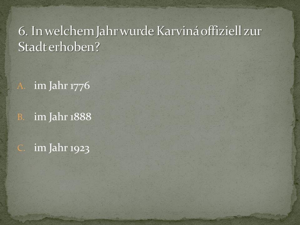 A. im Jahr 1776 B. im Jahr 1888 C. im Jahr 1923