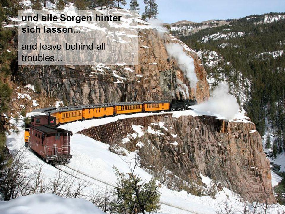 Einfach mit Volldampf durch das Leben reisen... Symply travel through life with full steam...