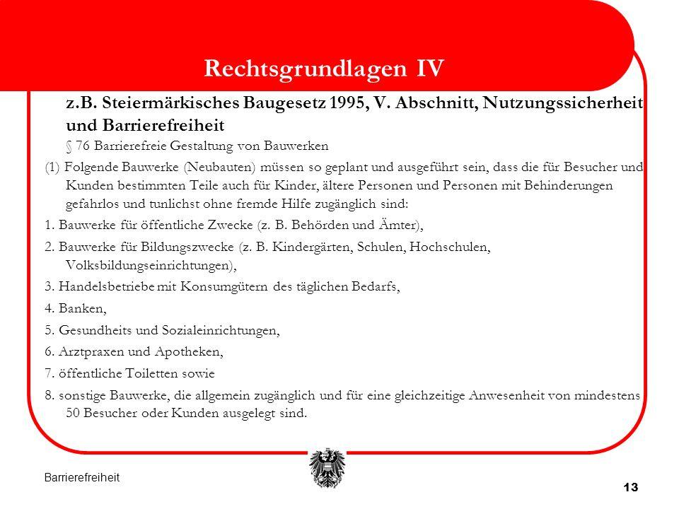 13 Rechtsgrundlagen IV z.B.Steiermärkisches Baugesetz 1995, V.