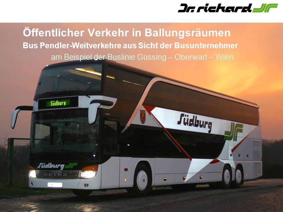 Öffentlicher Verkehr in Ballungsräumen Bus Pendler-Weitverkehre aus Sicht der Busunternehmer am Beispiel der Buslinie Güssing – Oberwart – Wien