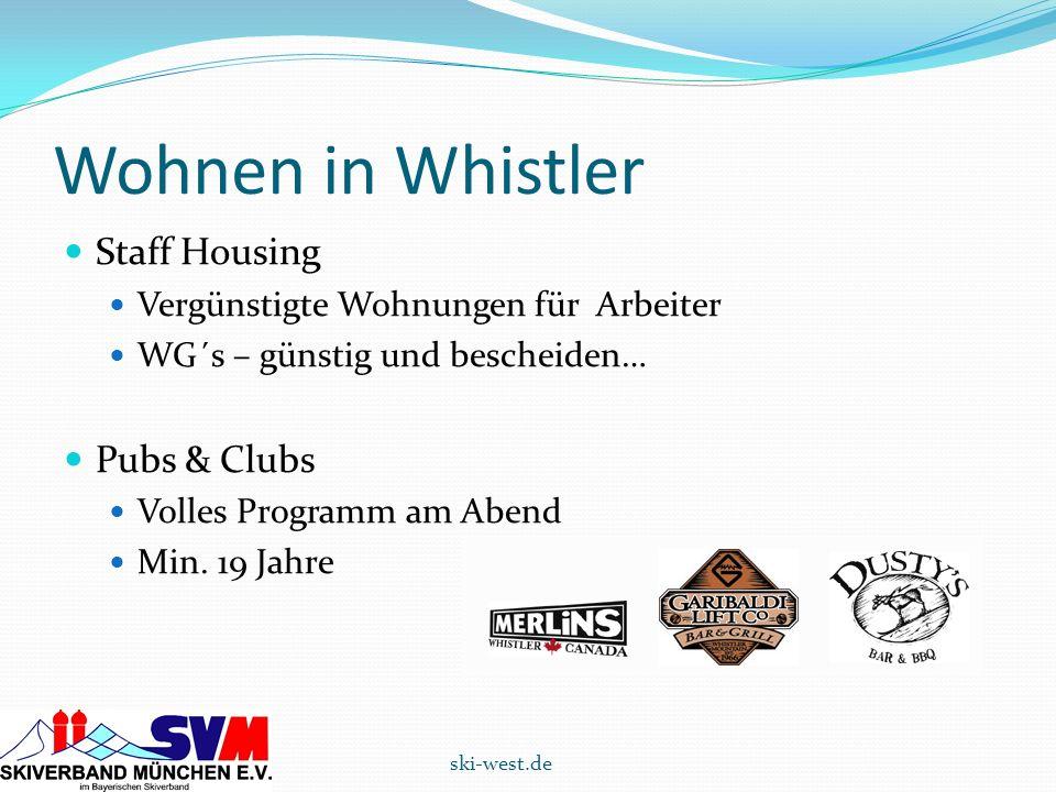 Wohnen in Whistler Staff Housing Vergünstigte Wohnungen für Arbeiter WG´s – günstig und bescheiden… Pubs & Clubs Volles Programm am Abend Min. 19 Jahr