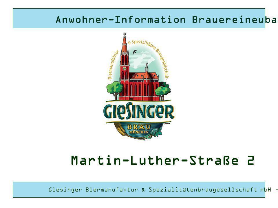 Giesinger Bräu München Anwohner-Information Brauereineubau- 1 Stand der Dinge Komplett handwerkliche Arbeit Sensorische Haltbarkeit der Biere: 4 Wochen!