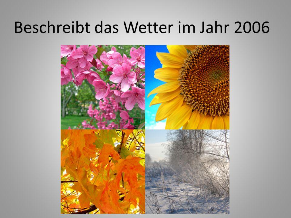 Beschreibt das Wetter im Jahr 2006