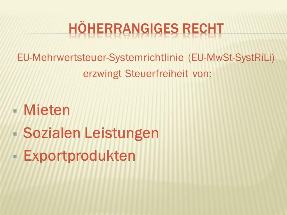 EU-Mehrwertsteuer-Systemrichtlinie (EU-MwSt-SystRiLi) erzwingt Steuerfreiheit von: Mieten Sozialen Leistungen Exportprodukten