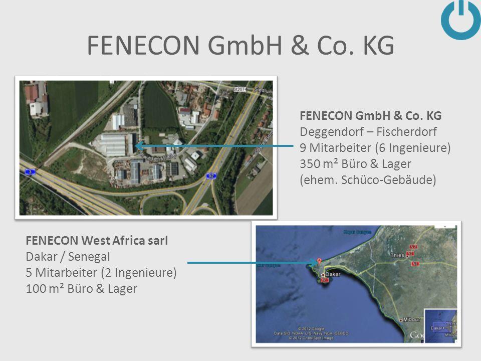FENECON GmbH & Co. KG Deggendorf – Fischerdorf 9 Mitarbeiter (6 Ingenieure) 350 m² Büro & Lager (ehem. Schüco-Gebäude) FENECON West Africa sarl Dakar