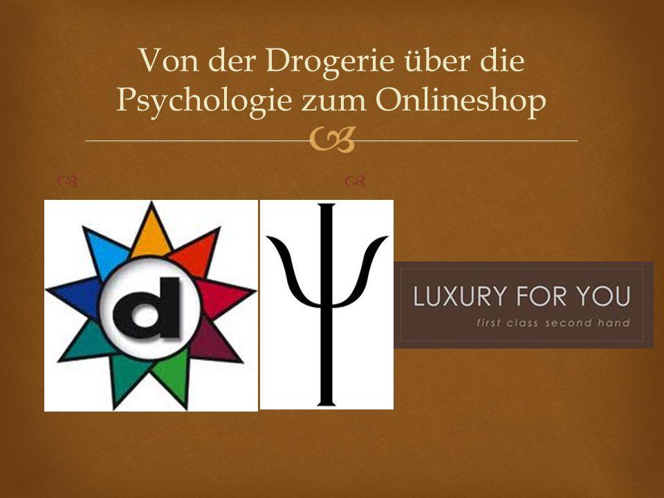 Von der Drogerie über die Psychologie zum Onlineshop
