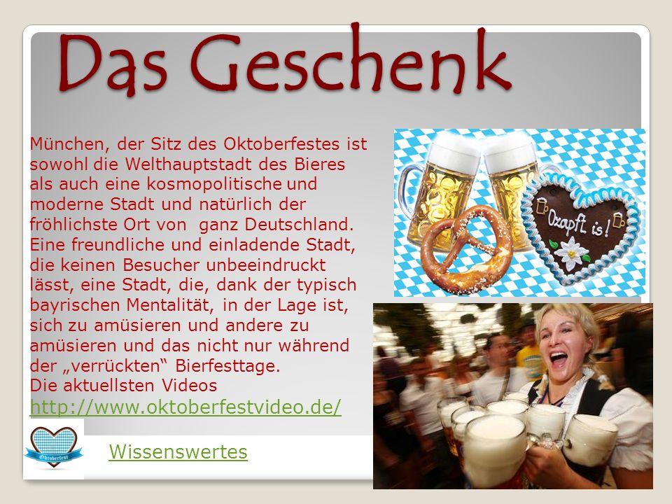 Das Geschenk München, der Sitz des Oktoberfestes ist sowohl die Welthauptstadt des Bieres als auch eine kosmopolitische und moderne Stadt und natürlic