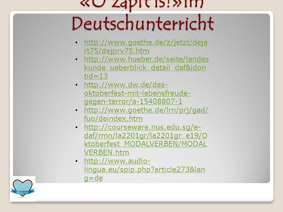 «O'zapft is!»im Deutschunterricht http://www.goethe.de/z/jetzt/deja rt75/dejprv75.htm http://www.goethe.de/z/jetzt/deja rt75/dejprv75.htm http://www.h