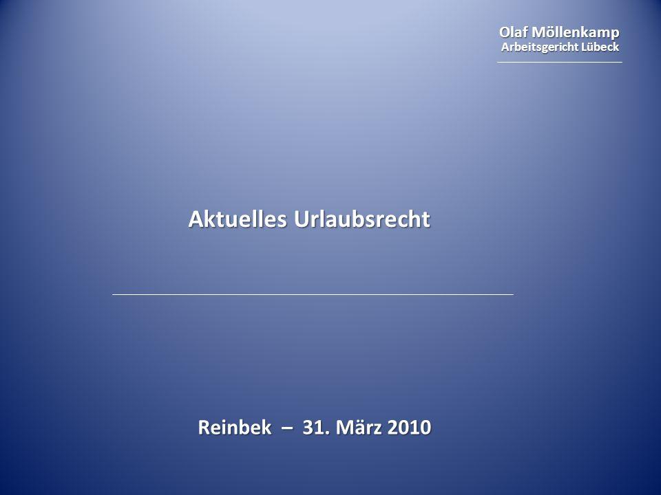 Olaf Möllenkamp Arbeitsgericht Lübeck Aktuelles Urlaubsrecht Reinbek – 31. März 2010