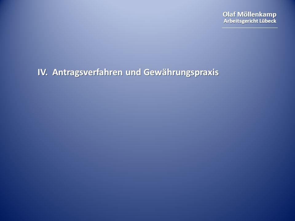 Olaf Möllenkamp Arbeitsgericht Lübeck IV. Antragsverfahren und Gewährungspraxis